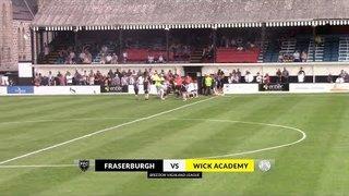 Fraserburgh vs Wick Academy   Highlights   Breedon Highland League   27 July 2019