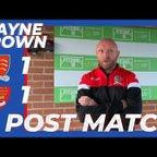 Post Match | Wayne Brown vs Felixstowe & Walton