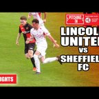 Lincoln United vs Sheffield FC - The Pitching In Northern Premier League | Highlights