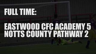 Eastwood CFC Academy 5-2 Notts County Pathway | Match Highlights