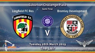 HIGHLIGHTS - Lingfield Res v Bromley Development - Plate - 26-03-19