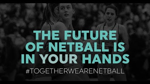 #TogetherWeAreNetball: The Future Of Netball Is In Your Hands