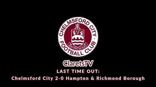 LAST TIME OUT: Chelmsford City 2-0 Hampton & Richmond Borough - 05/01/2019