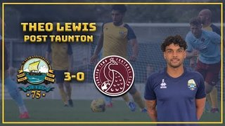 TAUNTON TOWN [H]| GOSPORT 3 - 0 Taunton: THEO LEWIS on his first goal and the season ahead!