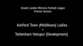 Ashford Town (Middlesex) Ladies v Tottenham Hotspur (Development)