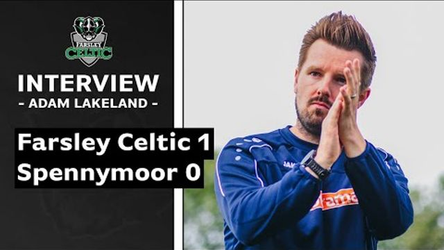 Farsley 1-0 Spennymoor | Adam Lakeland on the Celts' second win of the season