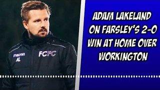 Farsley 2-0 Workington   Adam Lakeland's thoughts