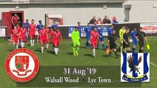 Walsall Wood v Lye Town Sat 31 Aug 2019