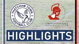 Thatcham Town FC vs Cirencester Town FC | Highlights