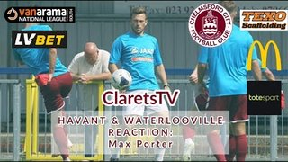 REACTION: Max Porter - Post Havant & Waterlooville (A) - 17/08/2019