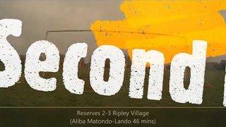 Reserves v Ripley Village