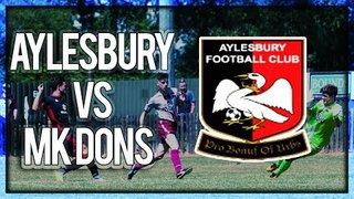 Matchday Experience - Aylesbury FC 1-2 MK Dons FC - Pre Season Friendly 08/07/17