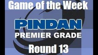 PINDAN Premier Grade Game of the Week - Round 13