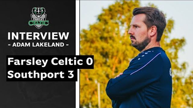 Farsley 0-3 Southport | Adam Lakeland's thoughts