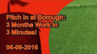 Pitch in at Borough - Three Months Work in Three Minutes