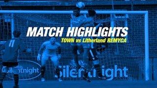 Match Highlights: Town vs Litherland REMYCA(28.09.19)