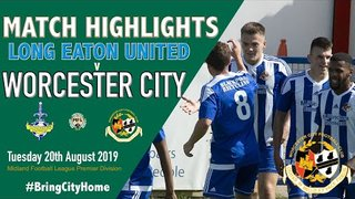 Long Eaton United 4 Worcester City 0 - 20th August 2019