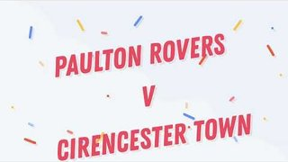 Cirencester Town 3 - 5 Paulton Rovers (08.12.18)