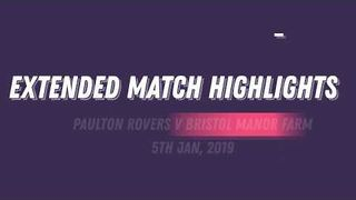 EXTENDED HIGHLIGHTS: PAULTON ROVERS 1 - 2 BRISTOL MANOR FARM (5TH JAN 2019)