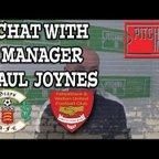Chat with Paul Joynes after Grays win against Felixstowe & Walton fc