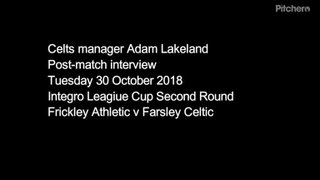 30 October 2018 - Adam Lakeland's post-match interview following the Celts penalty shoot-out victory over Frickley Athletic in the Integro League Cup