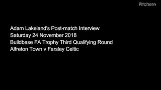 24 November 2018 - Adam Lakeland's post-match interview following the Celts 2-0 FA Trophy victory at Alfreton Town