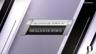 Grantham Town vs Mickleover Sports 10/09/19
